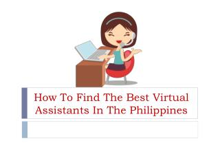 How To Find The Best Virtual Assistants In The Philippines