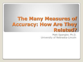 The Many Measures of Accuracy: How Are They Related