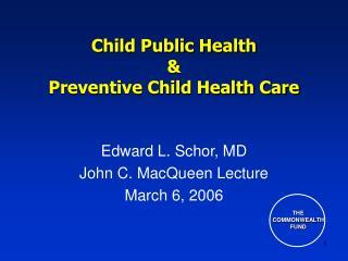 Child Public Health    Preventive Child Health Care