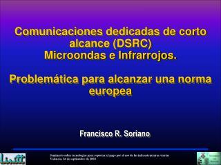 Comunicaciones dedicadas de corto alcance DSRC Microondas e Infrarrojos.  Problem tica para alcanzar una norma europea