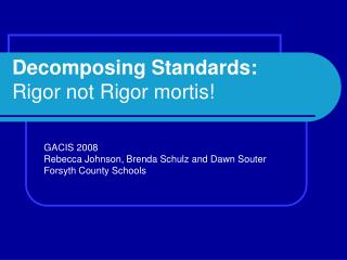 Decomposing Standards:  Rigor not Rigor mortis