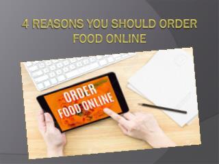 4 Reasons You Should Order Food Online