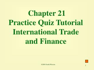 Chapter 21 Practice Quiz Tutorial International Trade and Finance