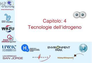 Capitolo: 4  Tecnologie dell idrogeno