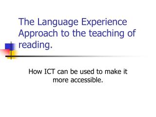 The Language Experience Approach to the teaching of reading.