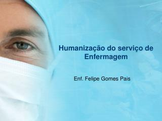 Humaniza  o do servi o de Enfermagem