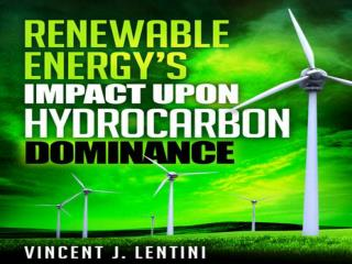 Renewable Energy's Impact Upon Hydrocarbon Dominance