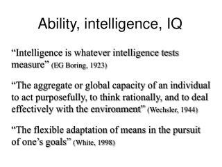 Ability, intelligence, IQ