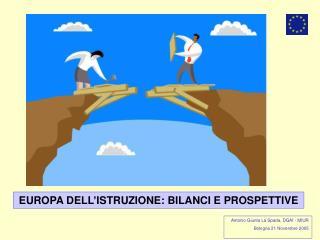 EUROPA DELL ISTRUZIONE: BILANCI E PROSPETTIVE