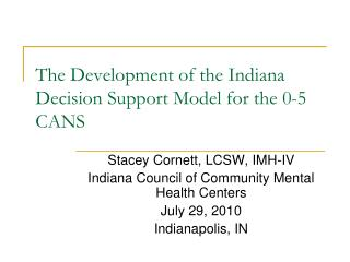 The Development of the Indiana Decision Support Model for the 0-5 CANS