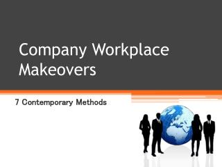 Company Workplace Makeovers - 7 Contemporary Methods
