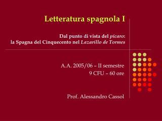 Letteratura spagnola I  Dal punto di vista del p caro: la Spagna del Cinquecento nel Lazarillo de Tormes