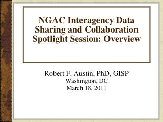 NGAC Interagency Data Sharing and Collaboration Spotlight Session: Overview