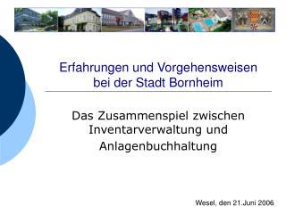 Erfahrungen und Vorgehensweisen  bei der Stadt Bornheim