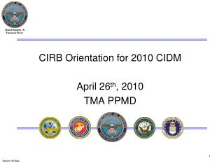 CIRB Orientation for 2010 CIDM  April 26th, 2010 TMA PPMD