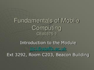 Fundamentals of Mobile Computing CE00375-2