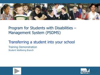 Program for Students with Disabilities   Management System PSDMS  Transferring a student into your school Training Demon