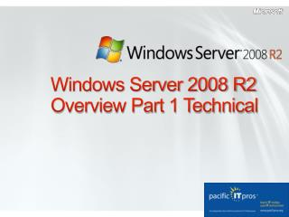 Windows Server 2008 R2 Overview Part 1 Technical