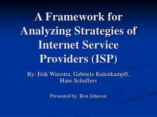 A Framework for Analyzing Strategies of Internet Service Providers (ISP)
