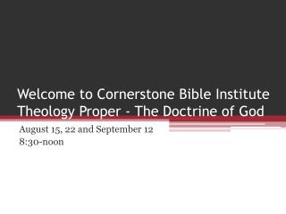 Welcome to Cornerstone Bible Institute Theology Proper - The Doctrine of God