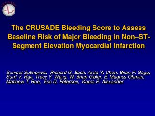 The CRUSADE Bleeding Score to Assess Baseline Risk of Major Bleeding in Non ST-Segment Elevation Myocardial Infarction