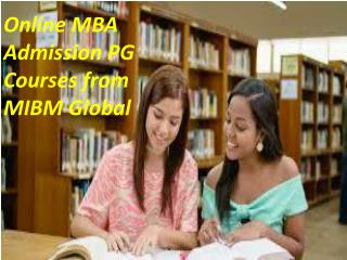 Online MBA Admission PG Courses the scope for a MIBM GLOBAL