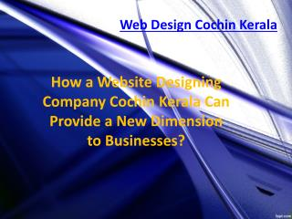 How a Website Designing Company Cochin Kerala Can Provide a New Dimension to Businesses?