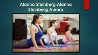 Alanna Steinberg,Alanna Steinberg Aurora,Alanna Steinberg,Alanna Steinberg Aurora