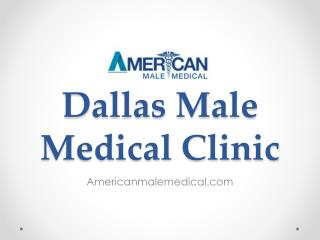 Dallas Male Medical Clinic - Americanmalemedical.com