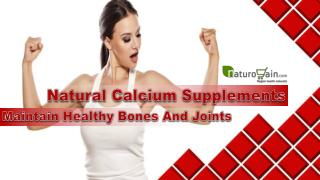 Natural Calcium Supplements - Maintain Healthy Bones And Joints