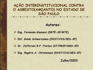 A  O INTERINSTITUCIONAL CONTRA O ASBESTOAMIANTO NO ESTADO DE S O PAULO