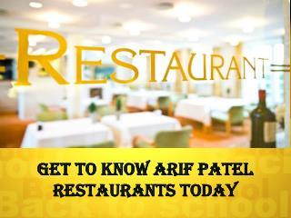 Get To Know Arif Patel/ Abdullah Allad Restaurants Today