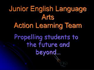 Junior English Language Arts Action Learning Team