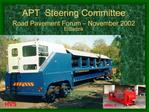 APT  Steering Committee Road Pavement Forum   November 2002 E.Sadzik