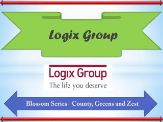 Logix Group's Blossom Series - County, Greens and Zest