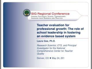 Teacher evaluation for professional growth: The role of school leadership in fostering an evidence based system