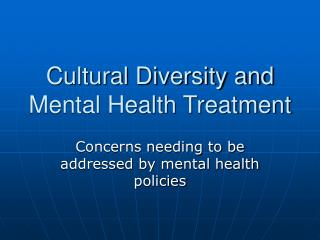 Cultural Diversity and Mental Health Treatment