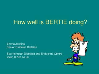 How well is BERTIE doing