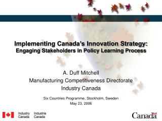 Implementing Canada s Innovation Strategy: Engaging Stakeholders in Policy Learning Process