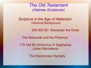 The Old Testament Hebrew Scriptures