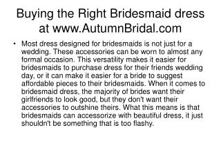 Buying the Right Bridesmaid dress at www.AutumnBridal.com