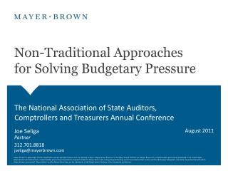 Non-Traditional Approaches  for Solving Budgetary Pressure