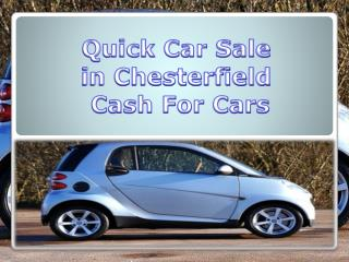 Quick Car Sale in Chesterfield Cash For Cars