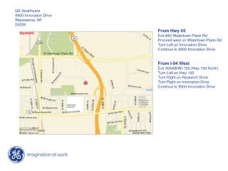 From Hwy 45 Exit 40 Watertown Plank Rd Proceed west on Watertown Plank Rd Turn Left on Innovation Drive  Continue to 990