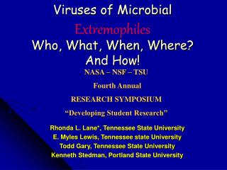 Viruses of Microbial Extremophiles Who, What, When, Where And How