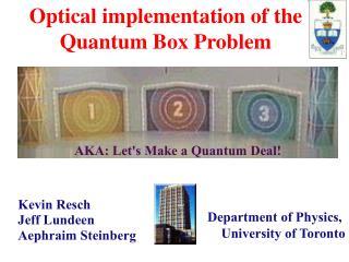 Optical implementation of the Quantum Box Problem