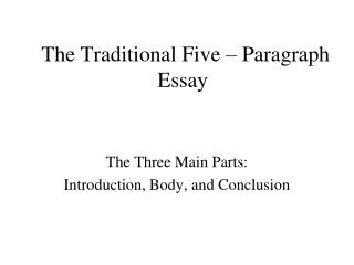 The Traditional Five   Paragraph Essay