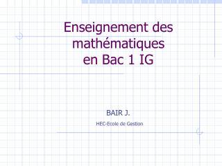 Enseignement des math matiques  en Bac 1 IG