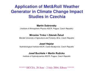 Application of MetRoll Weather Generator in Climate Change Impact Studies in Czechia