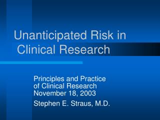 Unanticipated Risk in  Clinical Research